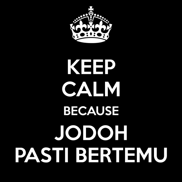 keep-calm-because-jodoh-pasti-bertemu