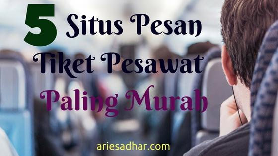 5 Situs Pesan Tiket Pesawat Paling Murah Ariesadhar Com