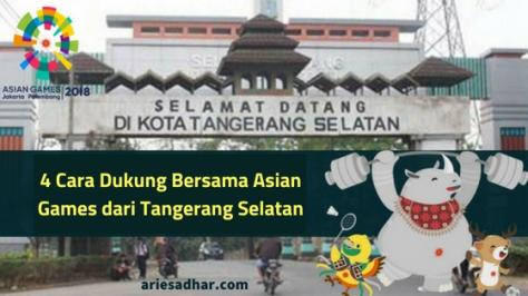 4 Cara Dukung Bersama Asian Games dari Tangerang Selatan
