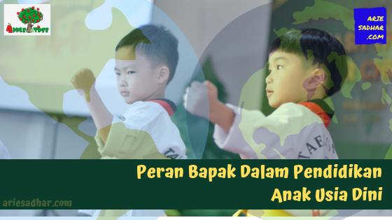 Peran Bapak Dalam Pendidikan Anak Usia Dini
